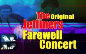 Jetliners Together Again – Jetliners Farewell Concert