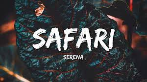 Serena – Safari (Lyrics)