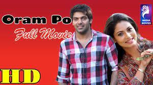 Oram Po   2007   Arya , Pooja   Tamil Super Hit Full Movie…..